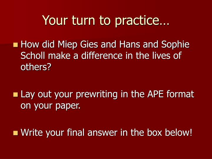 Your turn to practice…
