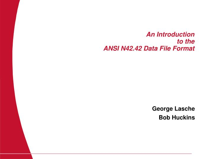 an introduction to the ansi n42 42 data file format n.