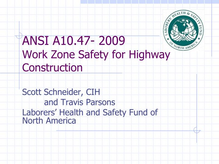 ansi a10 47 2009 work zone safety for highway construction n.