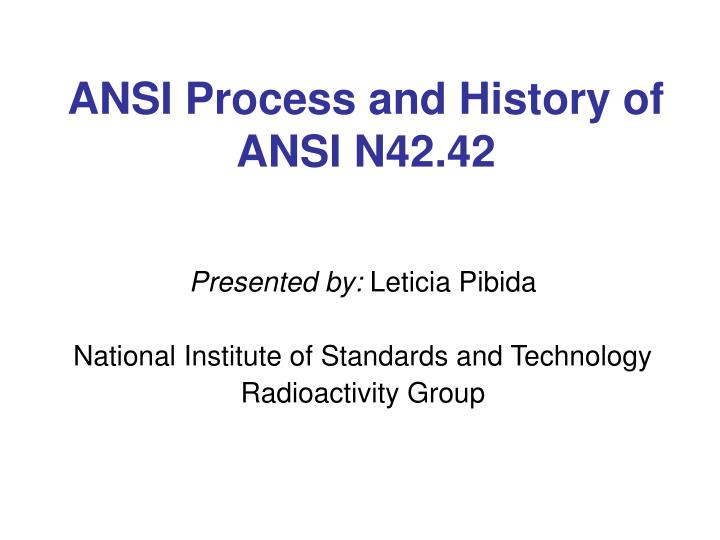 ansi process and history of ansi n42 42 n.