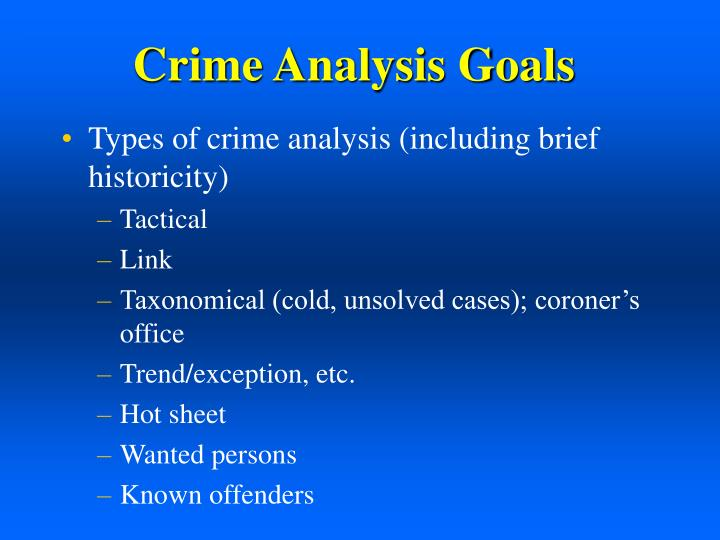 Crime Analysis Goals