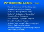 developmental legacy cont