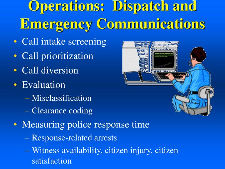 Operations:  Dispatch and Emergency Communications