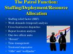the patrol function staffing deployment resource allocation