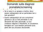domande sulla diagnosi prenatale screening