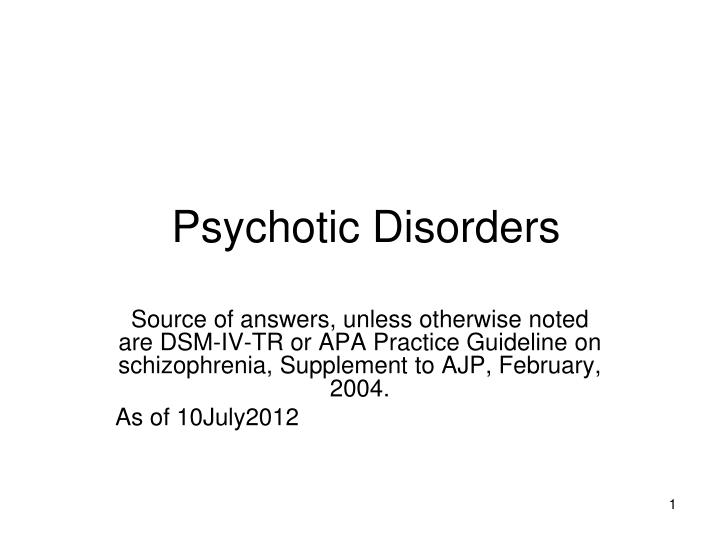 psychotic disorders n.