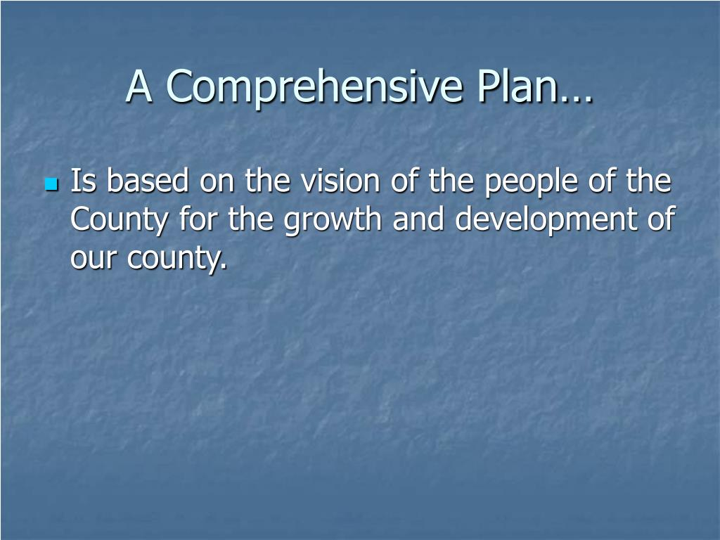 A Comprehensive Plan…