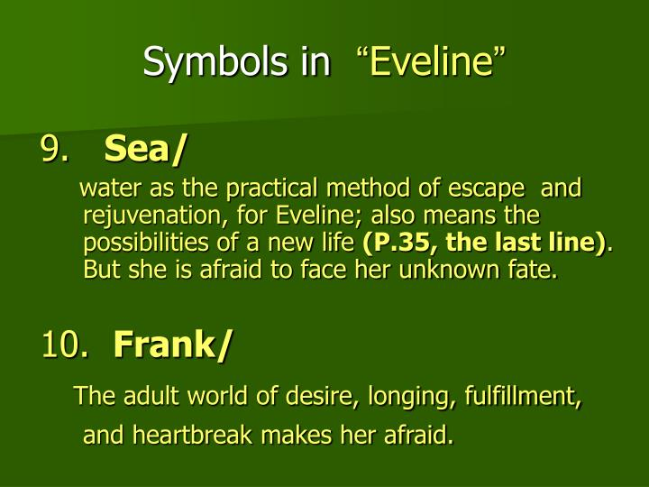 plot of eveline Eveline is a short story by the irish writer james joyceit was first published in 1904 by the journal irish homestead and later featured in his 1914 collection of short stories dubliners.