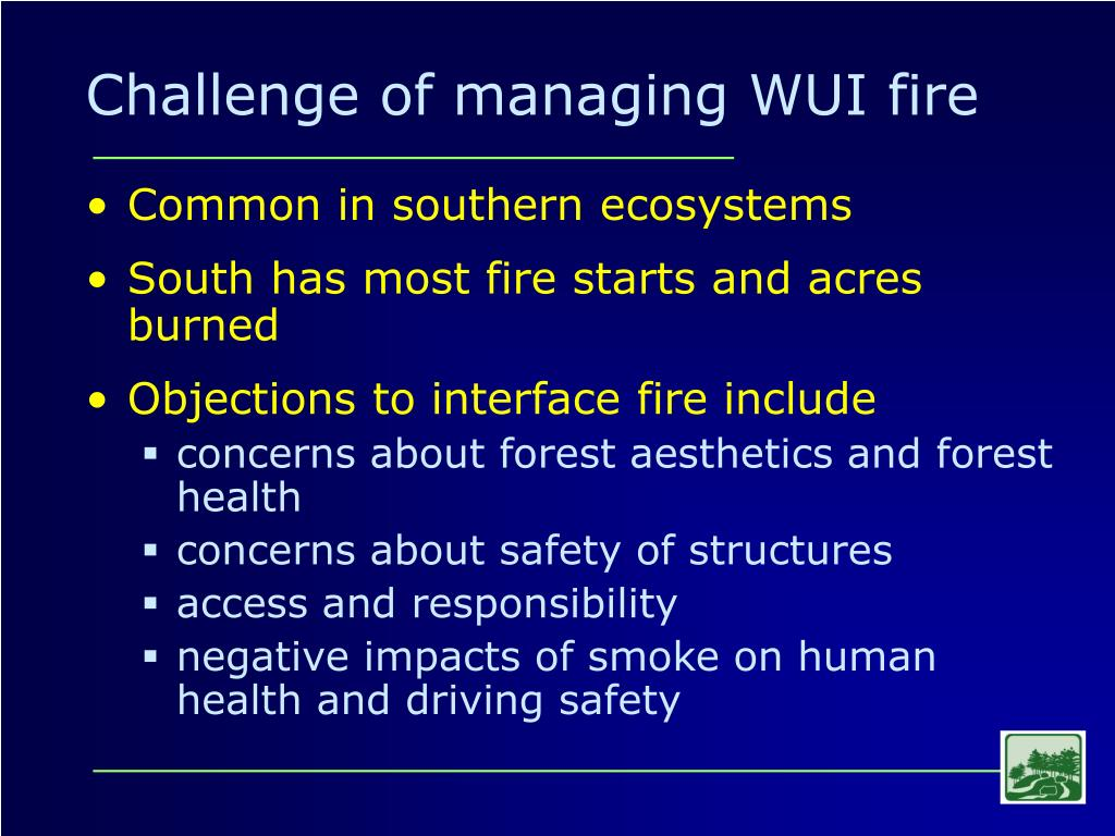 Challenge of managing WUI fire