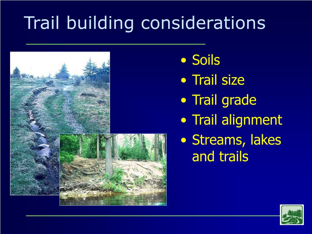 Trail building considerations