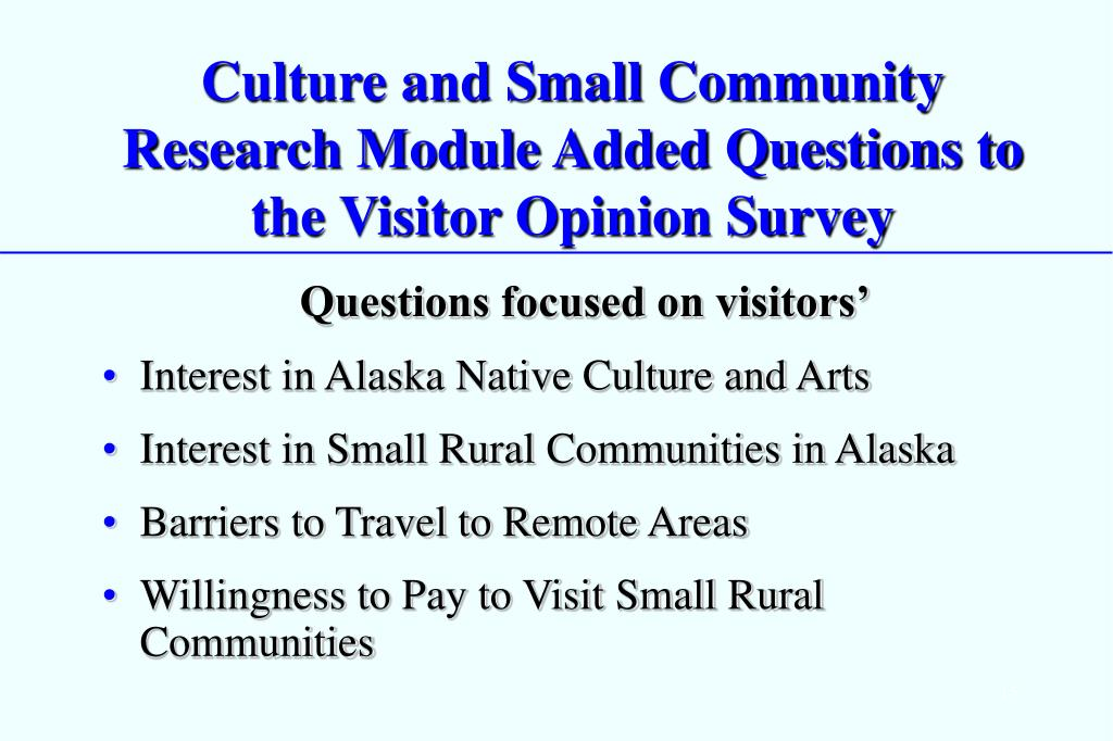 Culture and Small Community Research Module Added Questions to the Visitor Opinion Survey