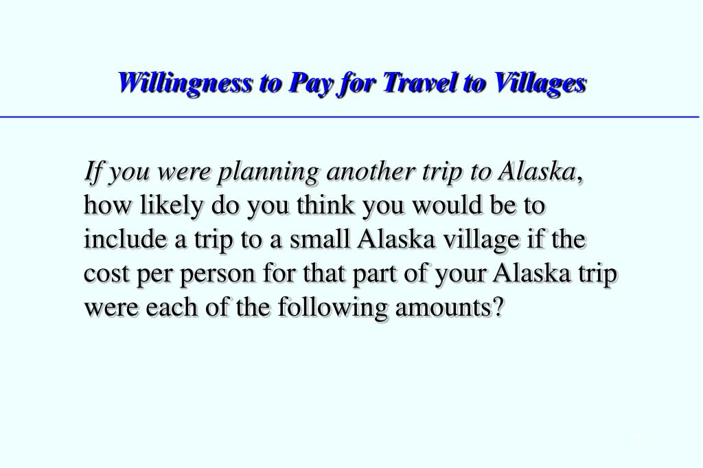 If you were planning another trip to Alaska