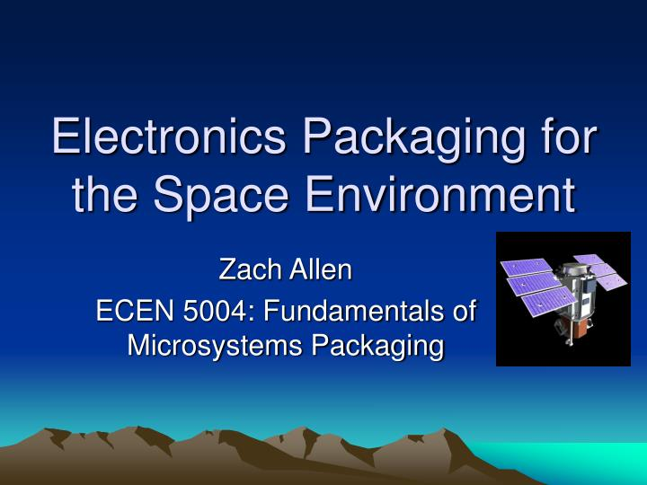 electronics packaging for the space environment n.