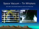 space vacuum tin whiskers5