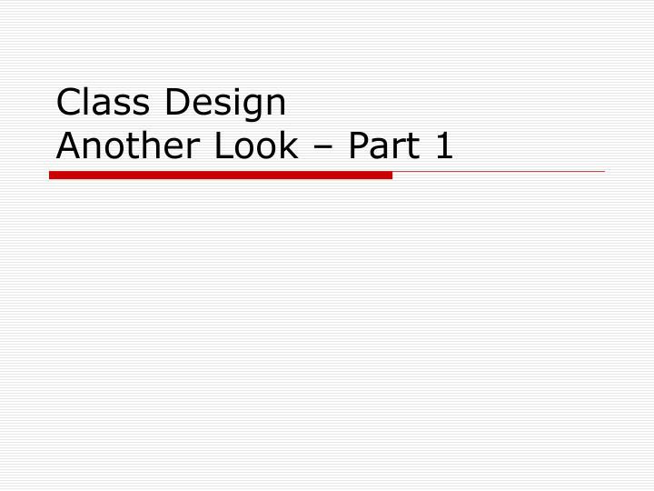class design another look part 1 n.