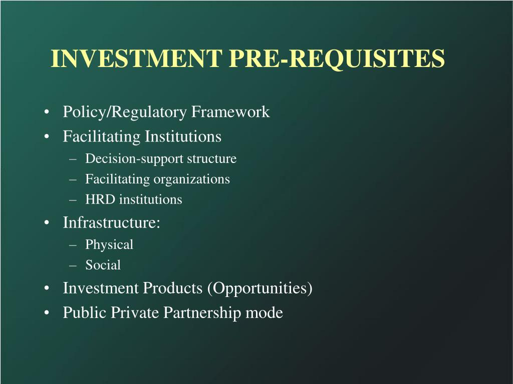 INVESTMENT PRE-REQUISITES
