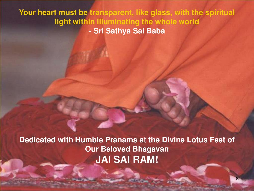 Your heart must be transparent, like glass, with the spiritual light within illuminating the whole world