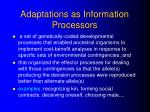 adaptations as information processors
