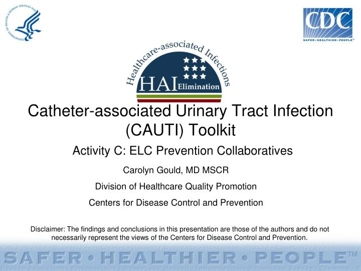 catheter associated urinary tract infection cauti toolkit activity c elc prevention collaboratives n.