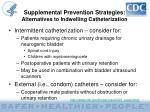 supplemental prevention strategies alternatives to indwelling catheterization