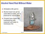alcohol hand rub without water
