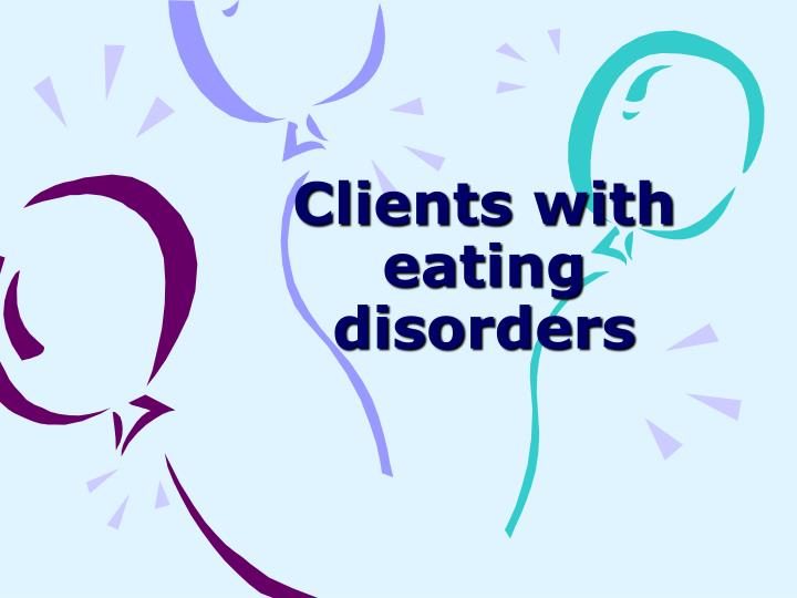clients with eating disorders n.