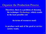organize the production process10