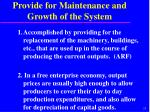 provide for maintenance and growth of the system