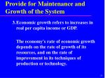 provide for maintenance and growth of the system1