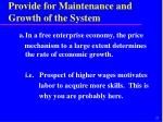 provide for maintenance and growth of the system2