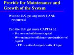 provide for maintenance and growth of the system5
