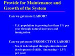 provide for maintenance and growth of the system7