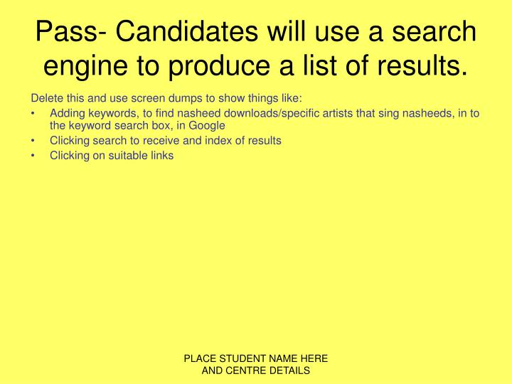 Pass candidates will use a search engine to produce a list of results