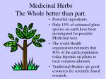 medicinal herbs the whole better than part