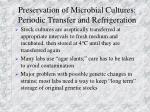preservation of microbial cultures periodic transfer and refrigeration
