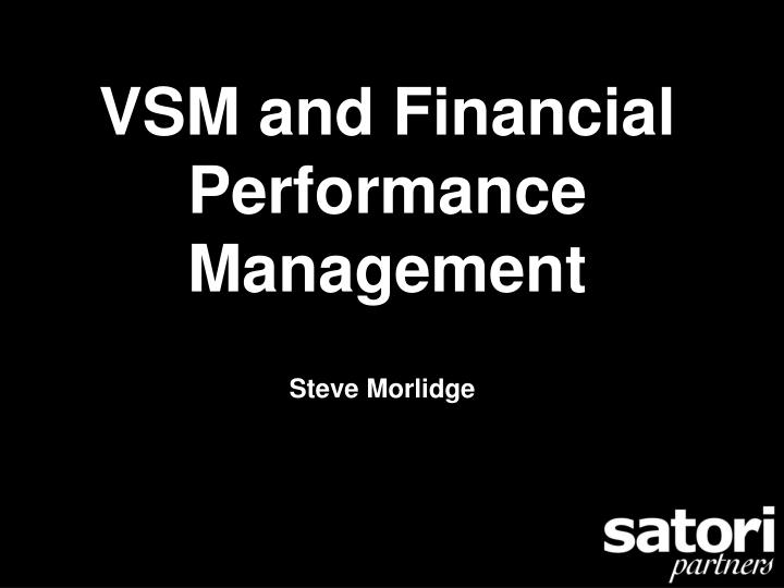 vsm and financial performance management n.
