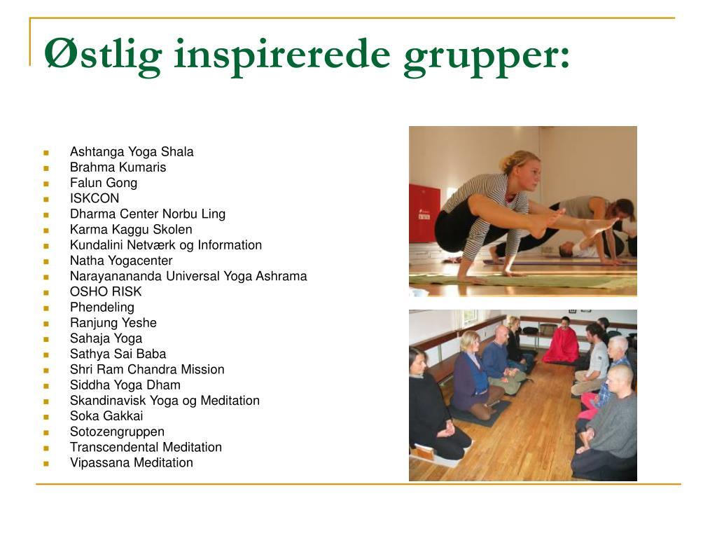 Østlig inspirerede grupper: