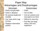 paper map advantages and disadvantages