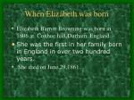 when elizabeth was born