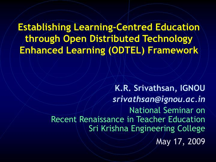 Establishing Learning-Centred Education through Open Distributed Technology Enhanced Learning (ODTEL...