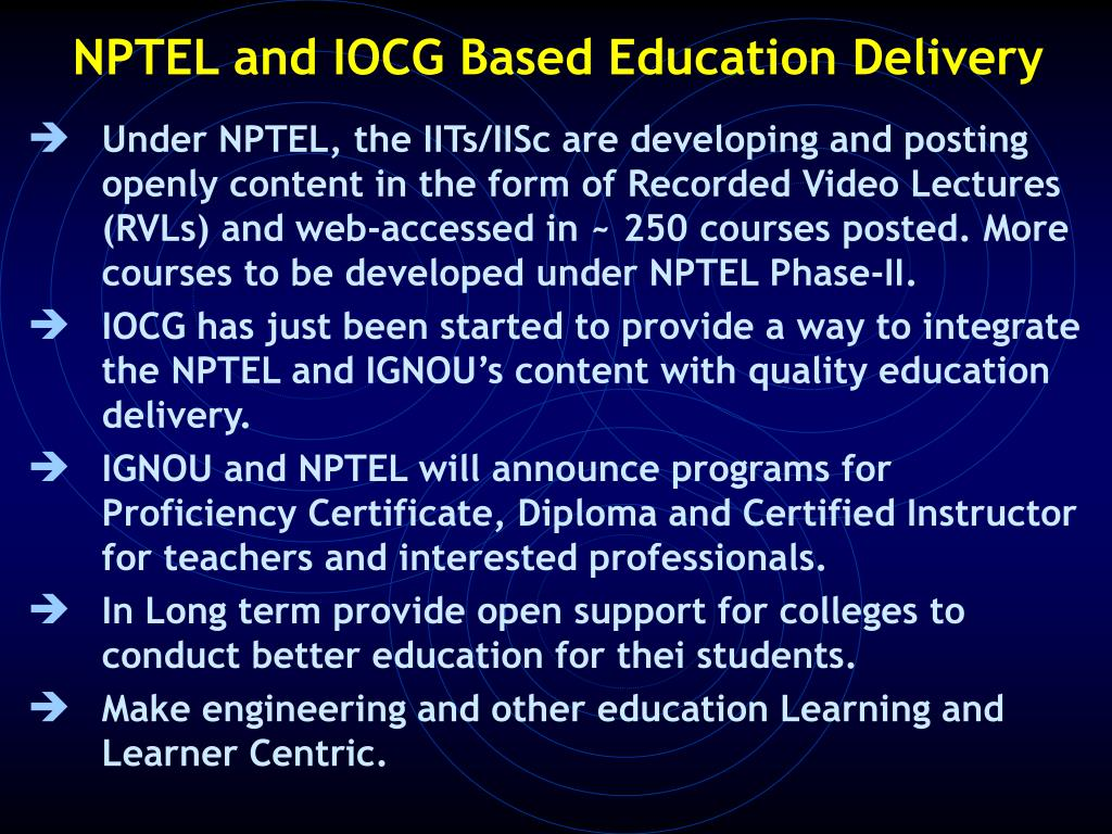 NPTEL and IOCG Based Education Delivery