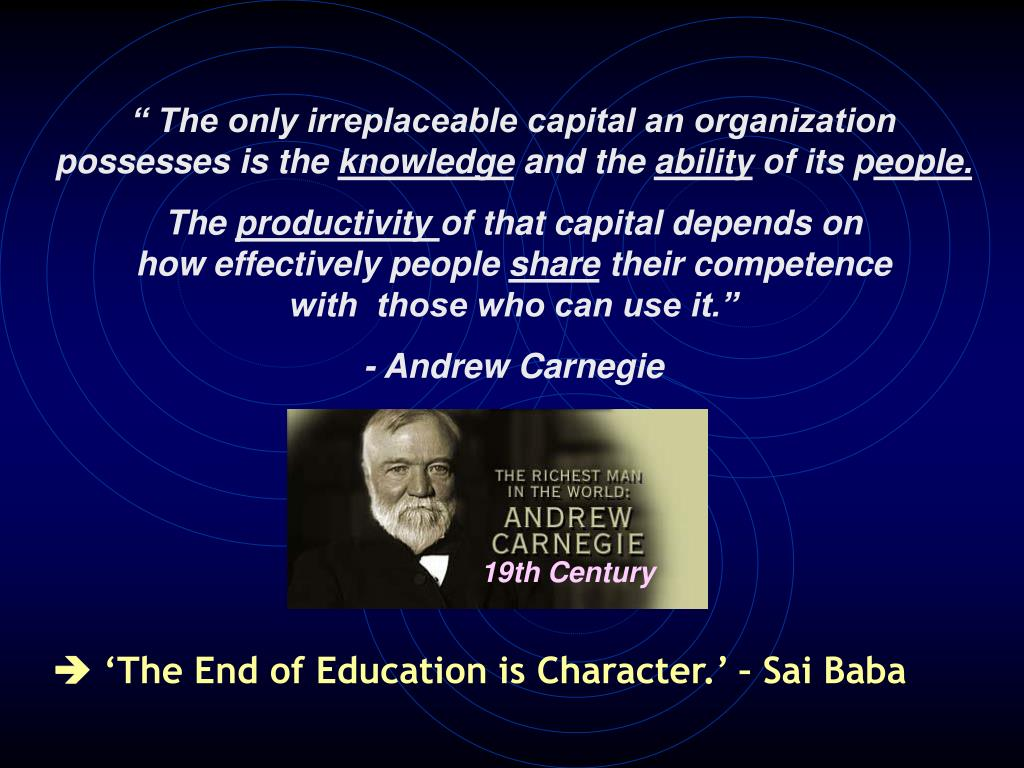 """"""" The only irreplaceable capital an organization possesses is the"""