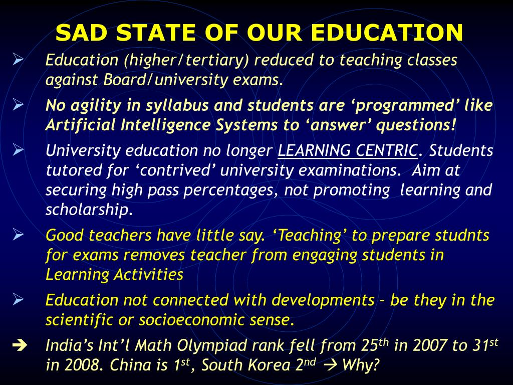 SAD STATE OF OUR EDUCATION