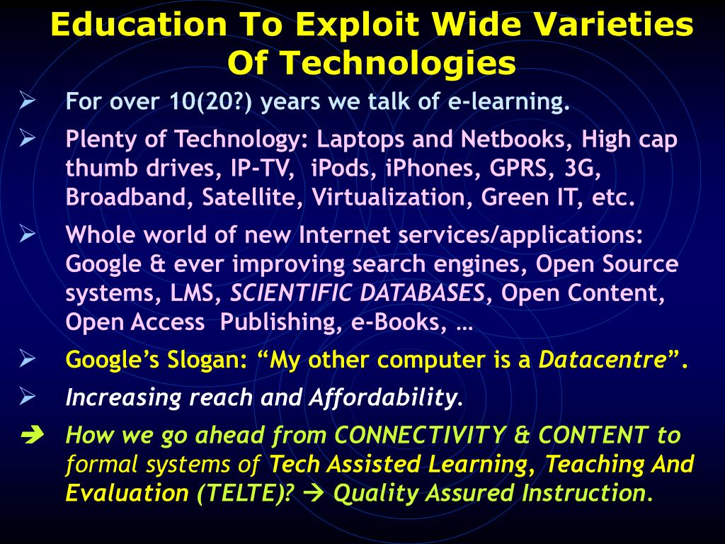 Education To Exploit Wide Varieties Of Technologies