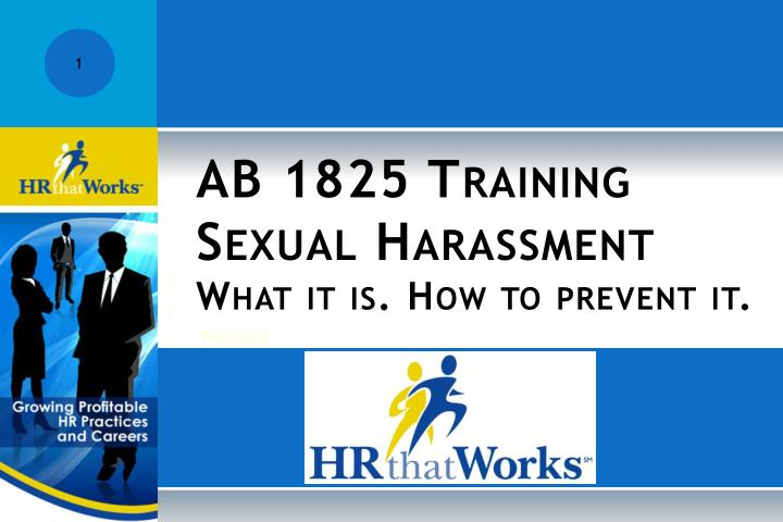 ab 1825 training s exual harassment what it is how to prevent it n.