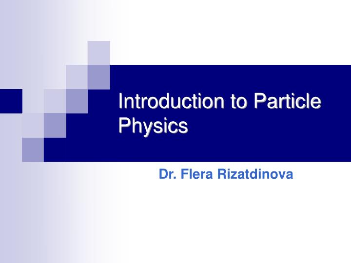 introduction to particle physics n.