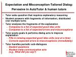 expectation and misconception tailored dialog pervasive in autotutor human tutors