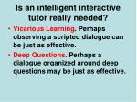 is an intelligent interactive tutor really needed