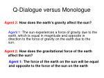 q dialogue versus monologue