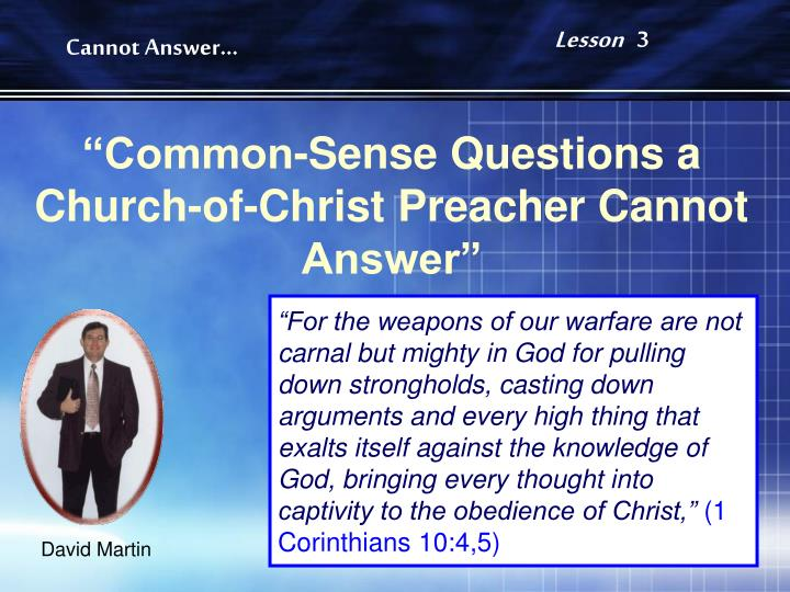 common sense questions a church of christ preacher cannot answer n.